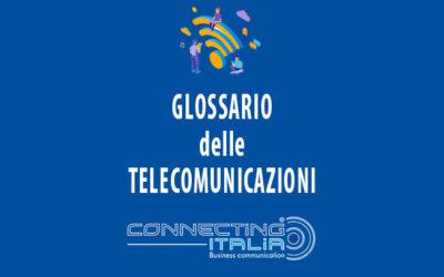 Glossario delle telecomunicazioni